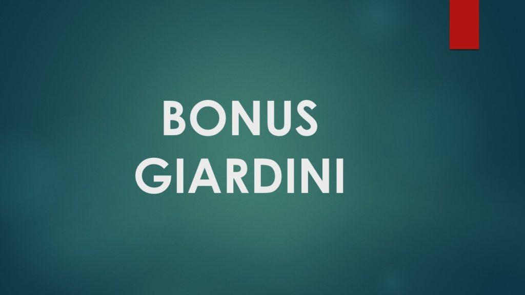 bonus giardini